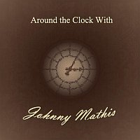 Johnny Mathis – Around the Clock With