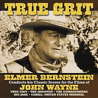 Elmer Bernstein, The Utah Symphony Orchestra – True Grit [Elmer Bernstein Conducts His Classic Scores For The Films Of John Wayne]