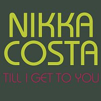 Nikka Costa – Till I Get To You