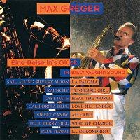 Max Greger – Eine Reise in's Gluck