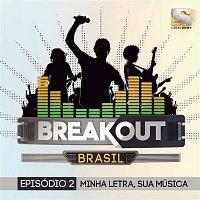 Various – Breakout Brasil - Ep. 2: Minha Letra, Sua Música