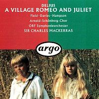 Sir Charles Mackerras, Helen Field, Arthur Davies, Thomas Hampson, Barry Mora – Delius: A Village Romeo and Juliet
