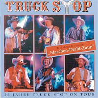 Truck Stop – 25 Jahre Truck Stop On Tour