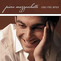 Piero Mazzocchetti – Ciao Mio Amor
