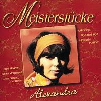 Alexandra – Meisterstucke - Alexandra
