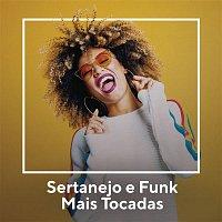 Various  Artists – Sertanejo e Funk Mais Tocadas