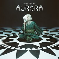Aurora – Cure For Me