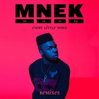 MNEK – Every Little Word [Remixes]