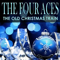 The Four Aces – The Old Christmas Train