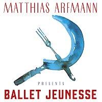 Matthias Arfmann, Deutsches Filmorchester Babelsberg, Bernd Ruf, Onejiru Schindler – Matthias Arfmann Presents Ballet Jeunesse