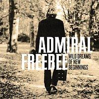Admiral Freebee – Wild Dreams Of New Beginnings