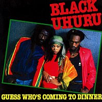 Black Uhuru – Guess Who's Coming To Dinner