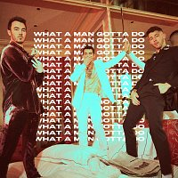 Jonas Brothers – What A Man Gotta Do