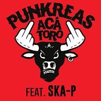 Punkreas, Ska-P – Aca' Toro