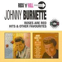 Johnny Burnette – Roses Are Red/Hits & Other Favourites