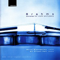 Marat Bisengaliev, Sir Ernest Hall – Brahms: Sonatas for Violin and Piano