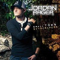 Jordan Rager – Small Town Skyscrapers