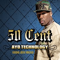 50 Cent, Justin Timberlake – Ayo Technology [Radio Edit, International Version]