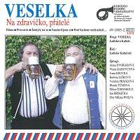 Veselka Ladislava Kubeše – Na zdravíčko, přátelé