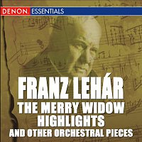 Různí interpreti – Lehár: The Merry Widow Highlights and Other Orchestral Pieces