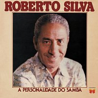 Roberto Silva – A Personalidade Do Samba