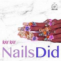 Ray Ray – Nails Did