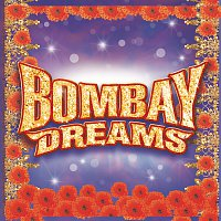 Andrew Lloyd-Webber, A.R. Rahman, Original London Cast of Bombay Dreams – Bombay Dreams [Original London Cast Recording]