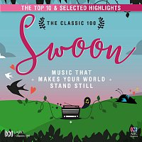 Různí interpreti – The Classic 100 Swoon: Music That Makes Your World Stand Still - The Top Ten And Selected Highlights