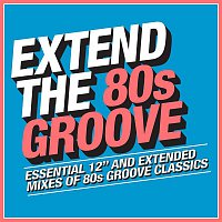 Various  Artists – Extend the 80s - Groove