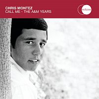 Chris Montez – Call Me - The A&M Years