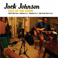 Jack Johnson and Friends – Talk Of The Town