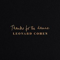 Leonard Cohen – Thanks for the Dance