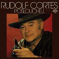 Rudolf Cortés – Poslouchej...