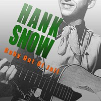Hank Snow – Baby Out Of Jail
