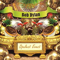 Bob Dylan – Opulent Event