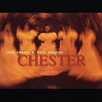 Josh Rouse, Kurt Wagner – Chester