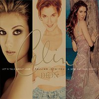 Céline Dion – Falling Into You / A New Day Has Come / Let's Talk About Love