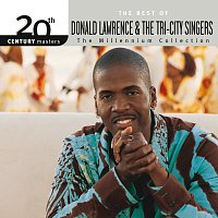 Donald Lawrence & The Tri-City Singers – 20th Century Masters - The Millennium Collection: The Best Of Donald Lawrence & The Tri-City Singers [Live]