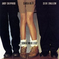 Carla Bley, Andy Sheppard, Steve Swallow – Songs With Legs [Live]