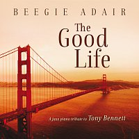 Beegie Adair – The Good Life: A Jazz Piano Tribute To Tony Bennett