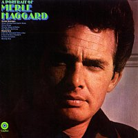 Merle Haggard & The Strangers – A Portrait Of