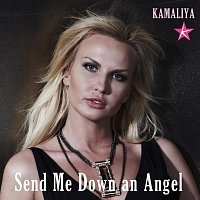 Kamaliya – Send Me Down an Angel