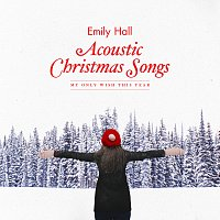 Emily Hall – Acoustic Christmas Songs - My Only Wish This Year