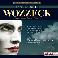 Celina Lindsey, Deutsches Symphonie-Orchester Berlin, Gerd Albrecht, Roland Hermann – Gurlitt: Wozzeck (Musical Tragedy in 18 Scenes and Epilogue) [World Premiere Recording]