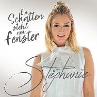 Stephanie – Ein Schatten steht am Fenster