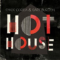 Chick Corea, Gary Burton – Hot House