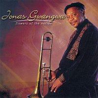 Jonas Gwangwa – Flowers Of The Nation