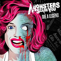 Monsters Scare You – Die a Legend