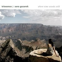 Triosence, Sara Gazarek – Where Time Stands Still