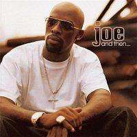 Joe – And Then...